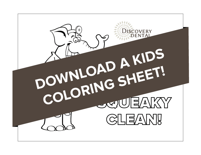 Download the Discovery Dental kids coloring sheet to encourage brushing teeth